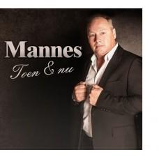 Mannes - Toen & Nu